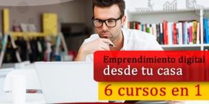 Emprendimiento digital desde casa (6 cursos en 1)